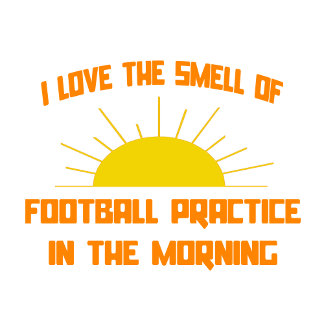Smell of Football Practice in the Morning