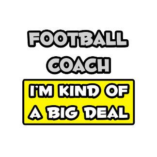 Football Coach .. I'm Kind of a Big Deal
